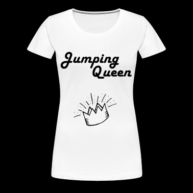 Jumping Queen Crown - Jumping Fitness - Women's Premium T-Shirt