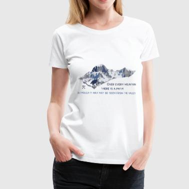 Over all the mountains ... - Women's Premium T-Shirt