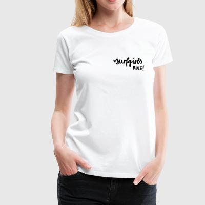 Surfgirls Rule! - Frauen Premium T-Shirt