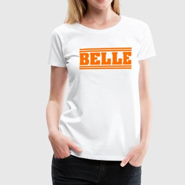 STYLISH COOL SWEET BELLE BEAUTIFUL FRAZY SOMMER - Premium-T-shirt dam