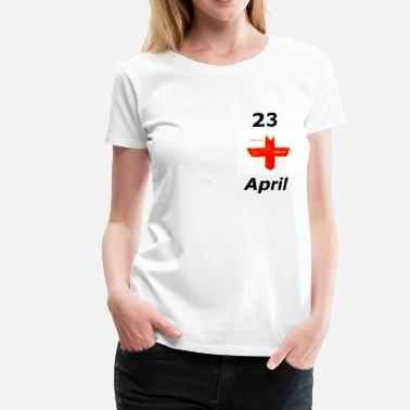St Georges Day Englands ST GEORGE  - Women's Premium T-Shirt