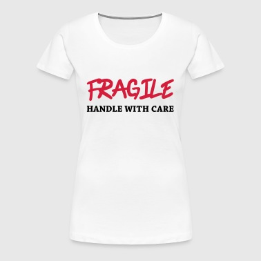 Fragile - Handle with care - Dame premium T-shirt