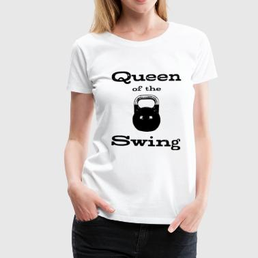 Queen of Swing - Maglietta Premium da donna