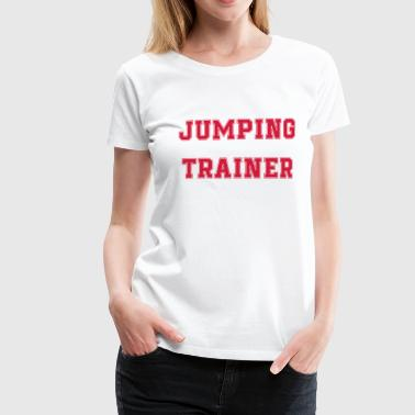 Jumping Trainer - Saut d'obstacles - T-shirt Premium Femme