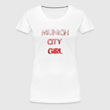 Munich City Girl - Women's Premium T-Shirt