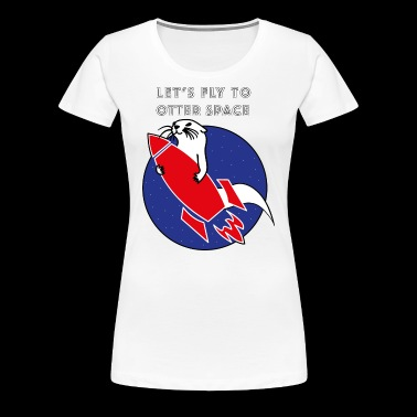 LET´S FLY TO OTTER SPACE - ROTE RAKETE - Frauen Premium T-Shirt
