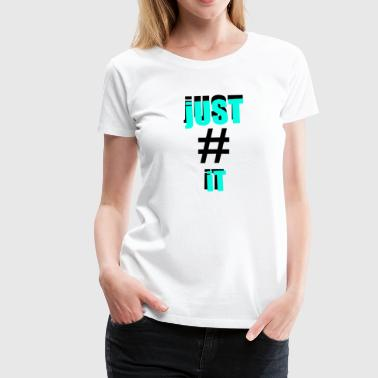 Bare # iT - Dame premium T-shirt