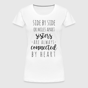 Side by side or miles apart - Women's Premium T-Shirt