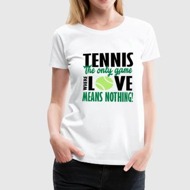 tennis the only game - Women's Premium T-Shirt