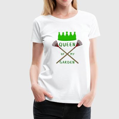 Garten - Gärtnerin - Queen of my garden - Königin - Frauen Premium T-Shirt
