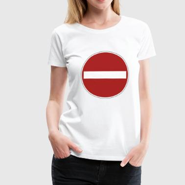 panneau d'interdiction - T-shirt Premium Femme