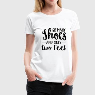 Shoes - Women's Premium T-Shirt