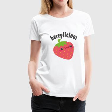 Berrylicious Berry Strawberry - Premium-T-shirt dam