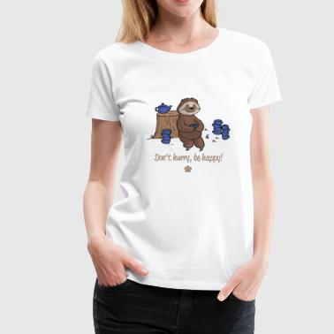 Do not hurry, be happy :) - Women's Premium T-Shirt