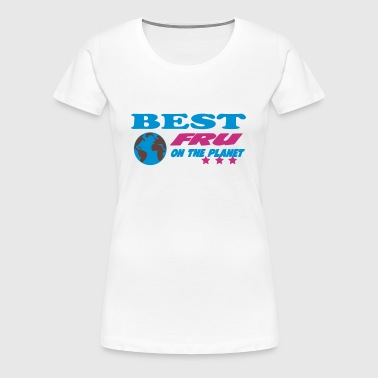 Best fru on the planet - Vrouwen Premium T-shirt