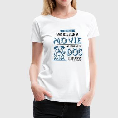 Funny Dog Puppy Movie Quote Dog Lover Shirt Gift - Frauen Premium T-Shirt