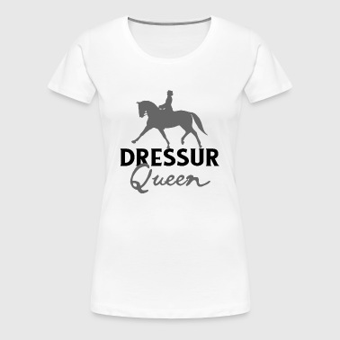 Dressage Queen - Horse Riding Dressage Horse Pony Tournament - Women's Premium T-Shirt
