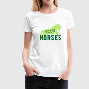 Just a girl who loves horses - horse riding stable - Women's Premium T-Shirt
