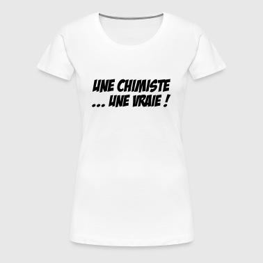 Chimiste / Chimie / Physique / Science / Geek - T-shirt Premium Femme