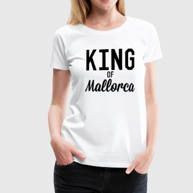 King of Mallorca - Women's Premium T-Shirt
