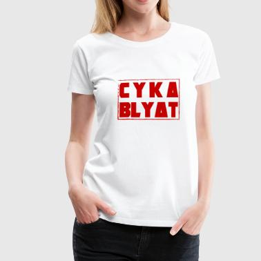 CYKA BLYAT rouge russe GAMING SCENE Coupe du Monde FUNNY - T-shirt Premium Femme