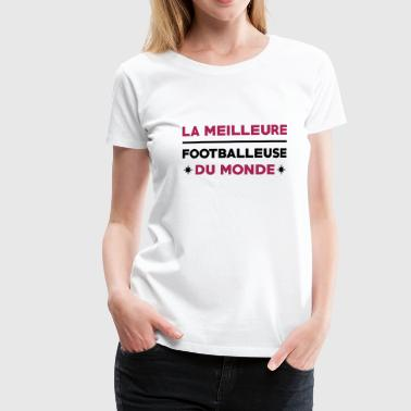 Football / Foot / Footballeur / Footballeuse - T-shirt Premium Femme