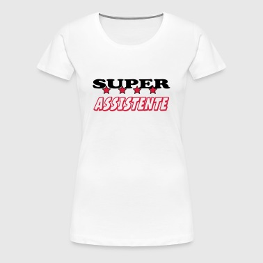 Super assistente - Premium-T-shirt dam