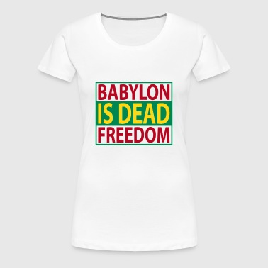 babylon is dead freedom - Women's Premium T-Shirt