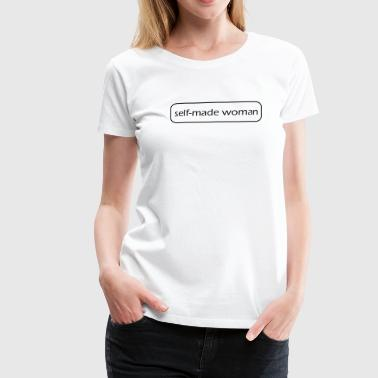 selfmade woman - Women's Premium T-Shirt