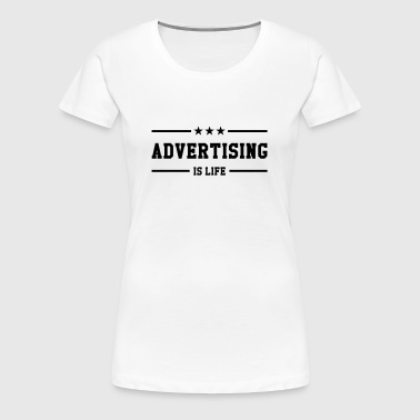 Werbung / Werbemitteilung / Advertiser / Advertising - Frauen Premium T-Shirt