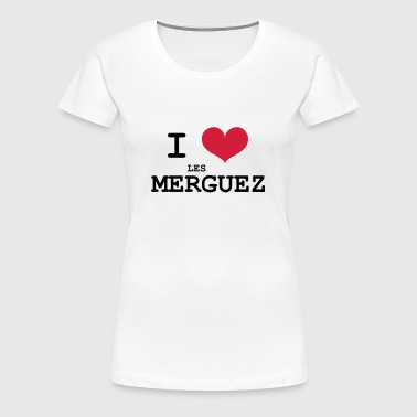 I Love les Merguez - Women's Premium T-Shirt