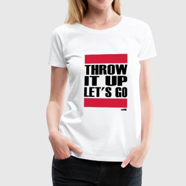 THROW IT UP - Women's Premium T-Shirt