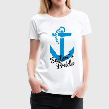 anker sailor`s bride  - Frauen Premium T-Shirt
