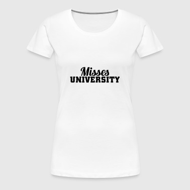 Misses University Sports wear - Women's Premium T-Shirt