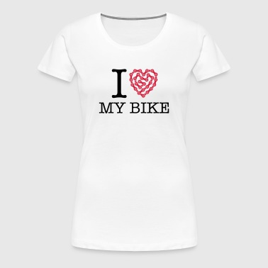I Love My Bike - T-shirt Premium Femme