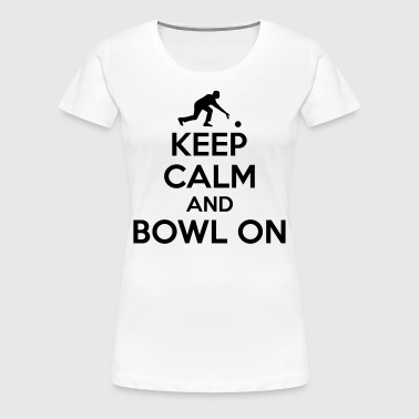 Bowling: Keep calm and bowl on - Koszulka damska Premium