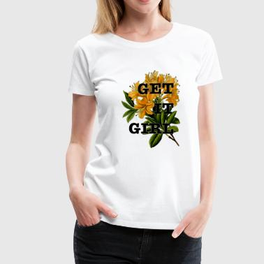 Get it girl shirt power women flowers gift idea - Women's Premium T-Shirt