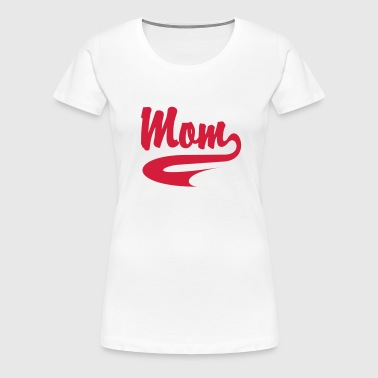 MOM CollegeStyle - Frauen Premium T-Shirt