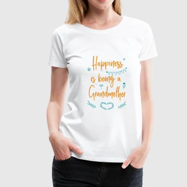 Happiness is being a grandmother - Women's Premium T-Shirt