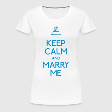keep calm marry me - Vrouwen Premium T-shirt