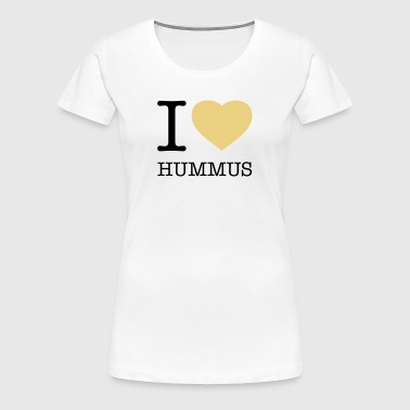 I LOVE HUMMUS - Women's Premium T-Shirt