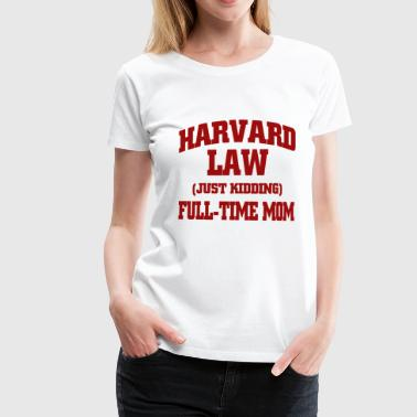 Harvard law just kidding - Frauen Premium T-Shirt