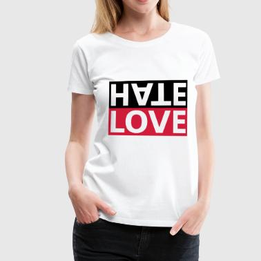 Hate Love Hate Kærlighed Statement - Dame premium T-shirt