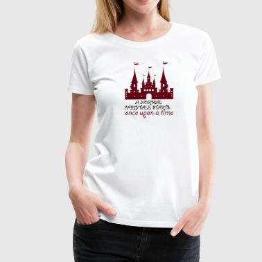 Conte de fées: Une start-up de conte de fées normale Once Upon A Tim - T-shirt Premium Femme