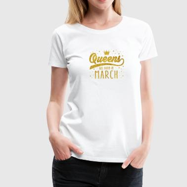 Gold Glitzer Queens Are Born In March - Frauen Premium T-Shirt