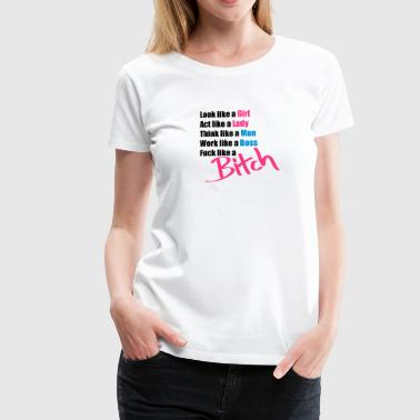 Like a Bitch 3c - Women's Premium T-Shirt