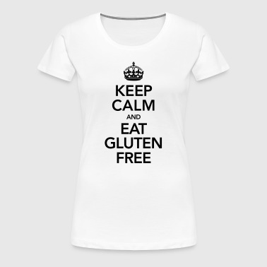 Keep Calm And Eat Gluten Free - Women's Premium T-Shirt