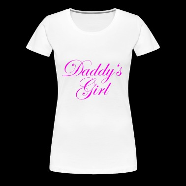 Daddy's Girl - Women's Premium T-Shirt