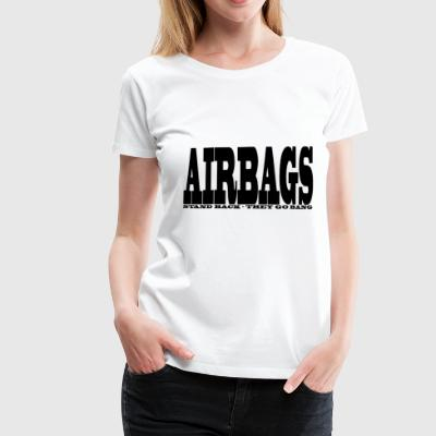 AIRBAGS - Frauen Premium T-Shirt