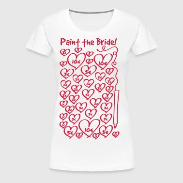 Paint to the bride - hen night - Women's Premium T-Shirt